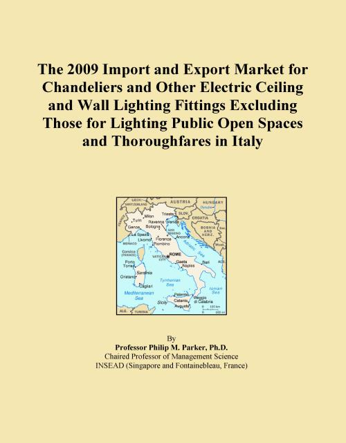 The 2009 Import and Export Market for Chandeliers and Other Electric Ceiling and Wall Lighting Fittings Excluding Those for Lighting Public Open Spaces and Thoroughfares in Italy - Product Image