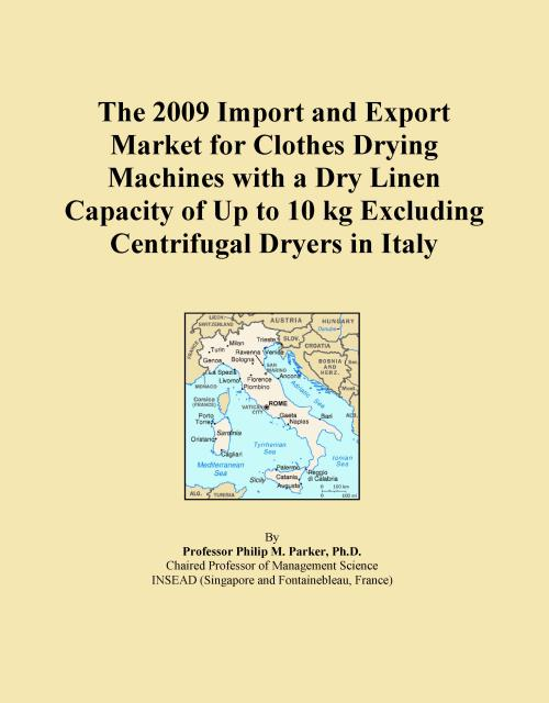 The 2009 Import and Export Market for Clothes Drying Machines with a Dry Linen Capacity of Up to 10 kg Excluding Centrifugal Dryers in Italy - Product Image