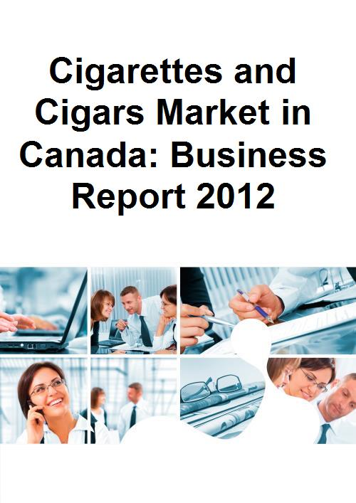 Cigarettes and Cigars Market in Canada: Business Report 2012 - Product Image
