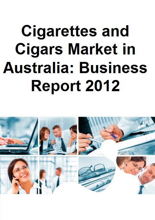 Cigarettes and Cigars Market in Australia: Business Report 2012 - Product Image