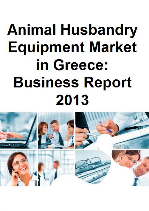 Animal Husbandry Equipment Market in Greece: Business Report 2013 - Product Image