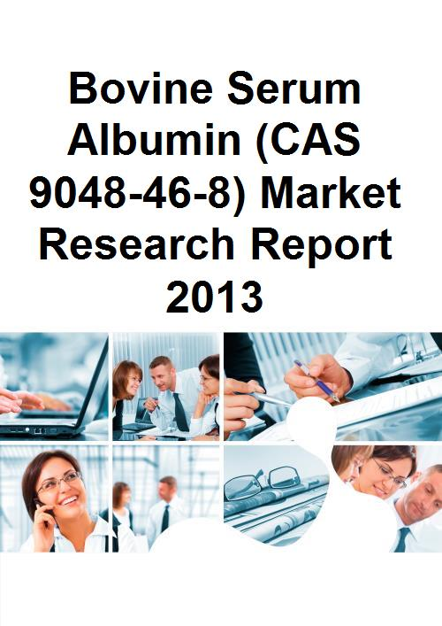 Bovine Serum Albumin (CAS 9048-46-8) Market Research Report 2013 - Product Image
