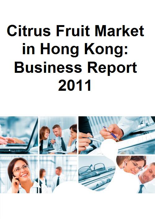 Citrus Fruit Market in Hong Kong: Business Report 2011 - Product Image