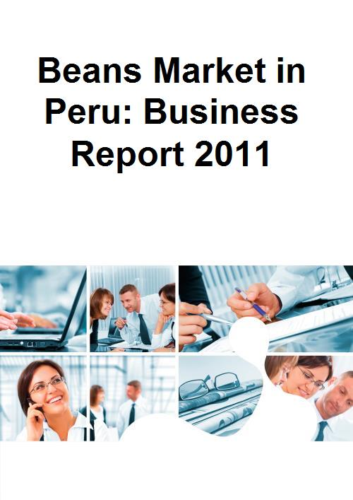 Beans Market in Peru: Business Report 2011 - Product Image