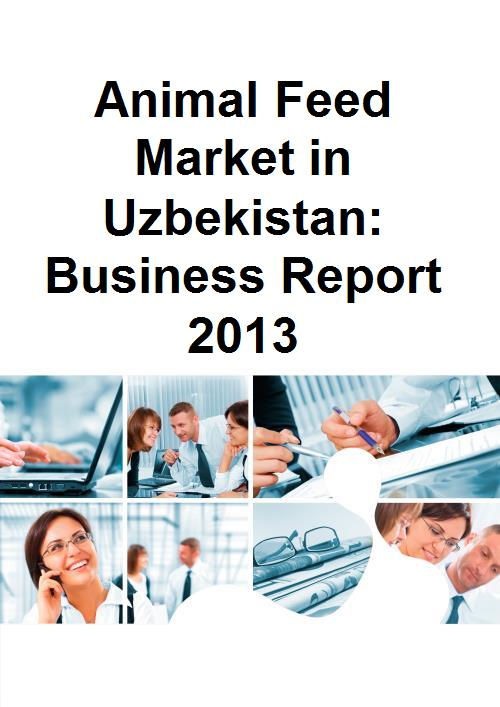 Animal Feed Market in Uzbekistan: Business Report 2013 - Product Image