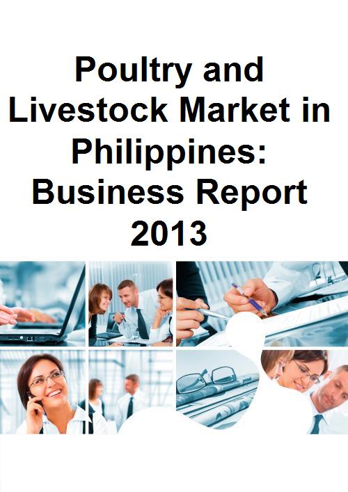 Poultry and Livestock Market in Philippines: Business Report 2013 - Product Image