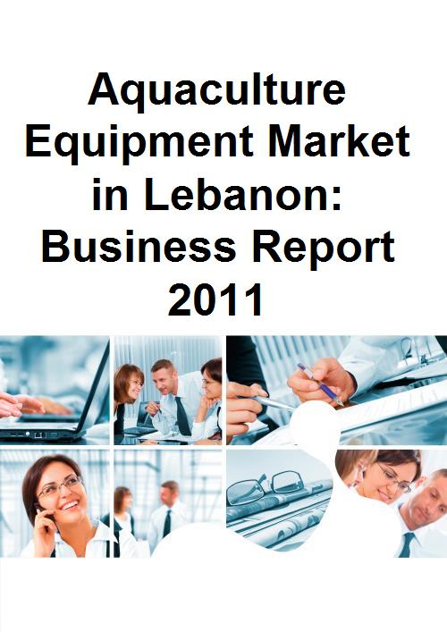 Aquaculture Equipment Market in Lebanon: Business Report 2011 - Product Image