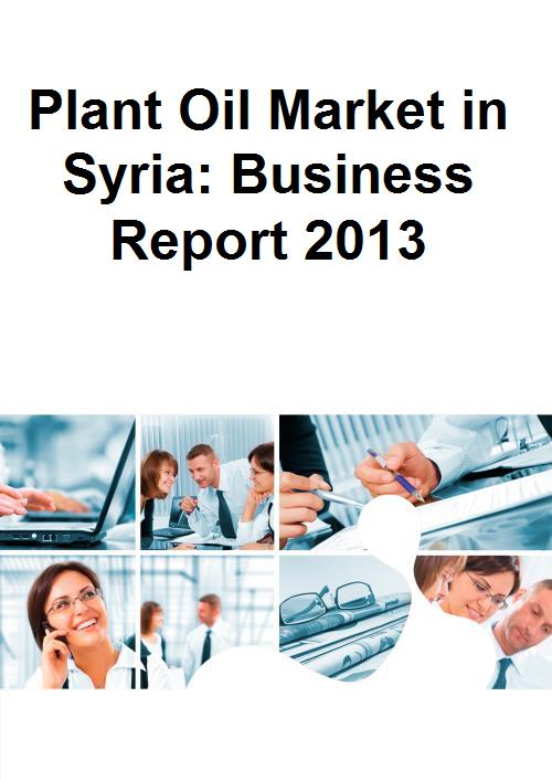 Plant Oil Market in Syria: Business Report 2013 - Product Image