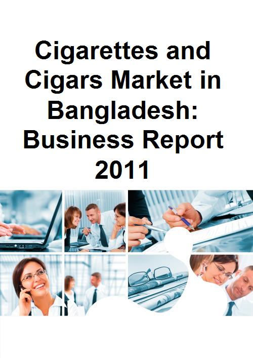 Cigarettes and Cigars Market in Bangladesh: Business Report 2011 - Product Image