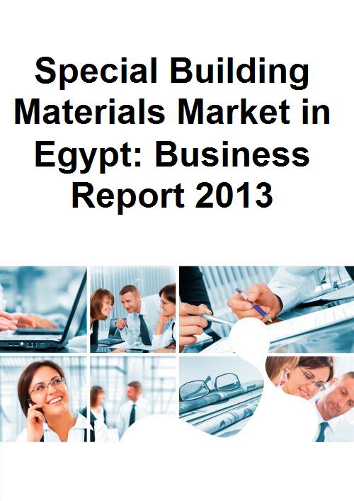 Special Building Materials Market in Egypt: Business Report 2013 - Product Image
