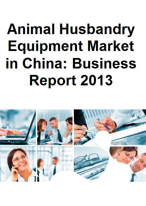 Animal Husbandry Equipment Market in China: Business Report 2013 - Product Image