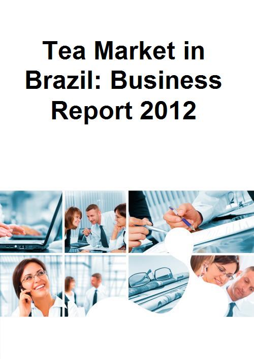 Tea Market in Brazil: Business Report 2012 - Product Image