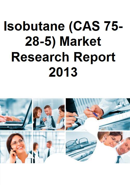 Isobutane (CAS 75-28-5) Market Research Report 2013 - Product Image