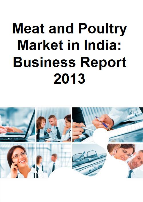 Meat and Poultry Market in India: Business Report 2013 - Product Image