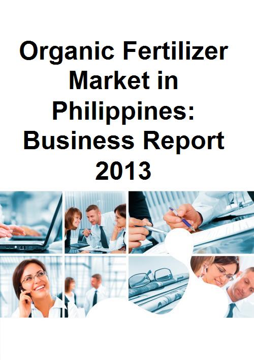 Organic Fertilizer Market in Philippines: Business Report 2013 - Product Image