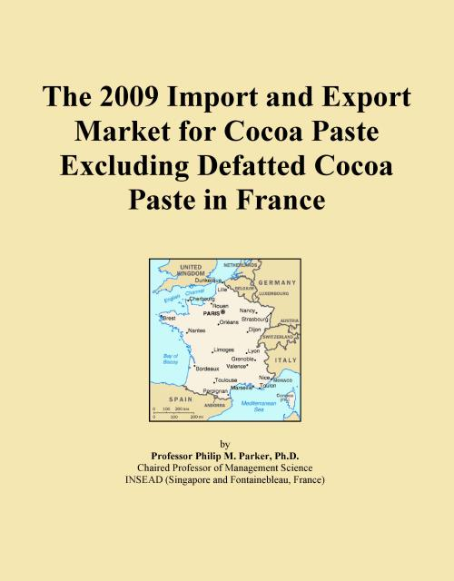 The 2009 Import and Export Market for Cocoa Paste Excluding Defatted Cocoa Paste in France - Product Image