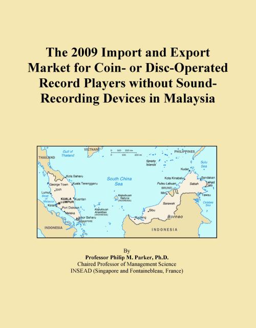 The 2009 Import and Export Market for Coin- or Disc-Operated Record Players without Sound-Recording Devices in Malaysia - Product Image