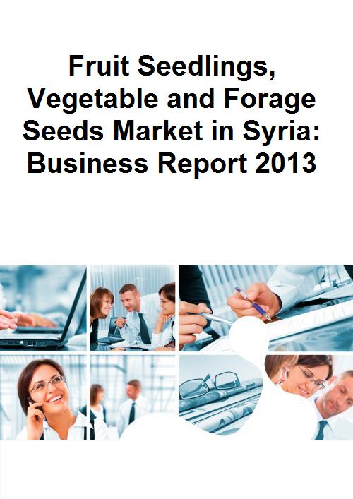 Fruit Seedlings, Vegetable and Forage Seeds Market in Syria: Business Report 2013 - Product Image