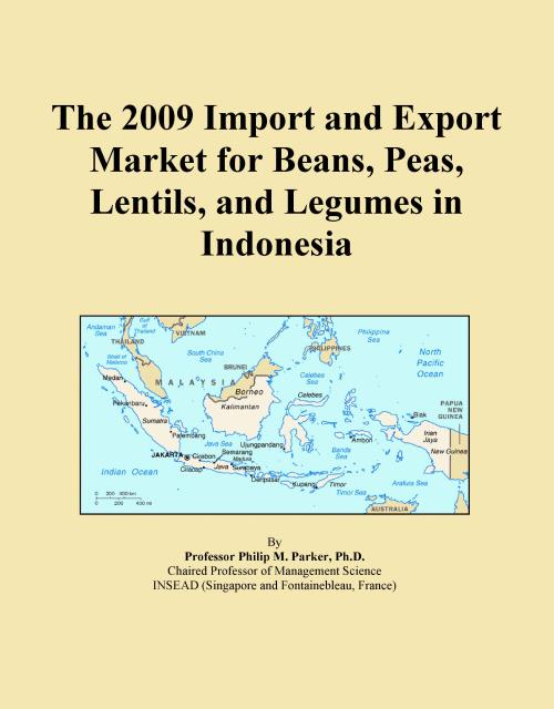The 2009 Import and Export Market for Beans, Peas, Lentils, and Legumes in Indonesia - Product Image