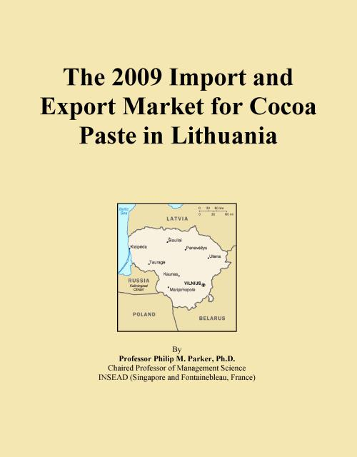 The 2009 Import and Export Market for Cocoa Paste in Lithuania - Product Image