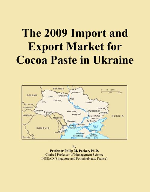 The 2009 Import and Export Market for Cocoa Paste in Ukraine - Product Image