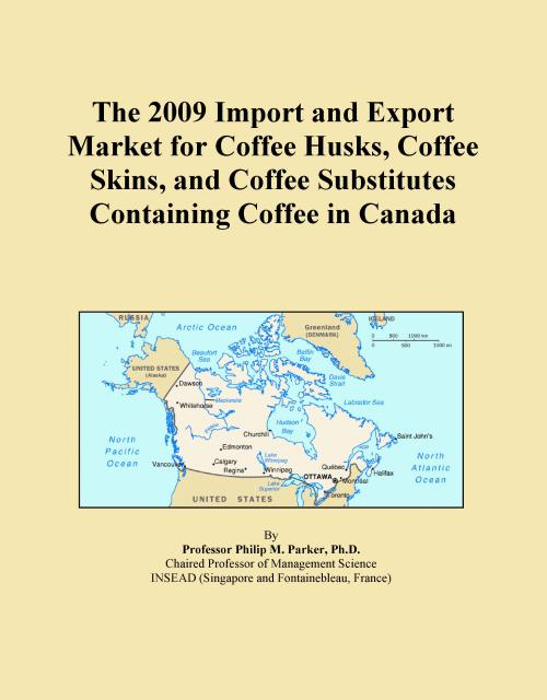 The 2009 Import and Export Market for Coffee Husks, Coffee Skins, and Coffee Substitutes Containing Coffee in Canada - Product Image