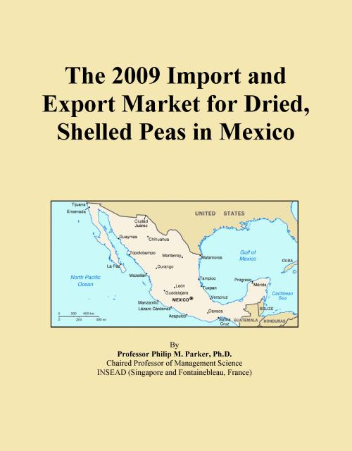 The 2009 Import and Export Market for Dried, Shelled Peas in Mexico - Product Image