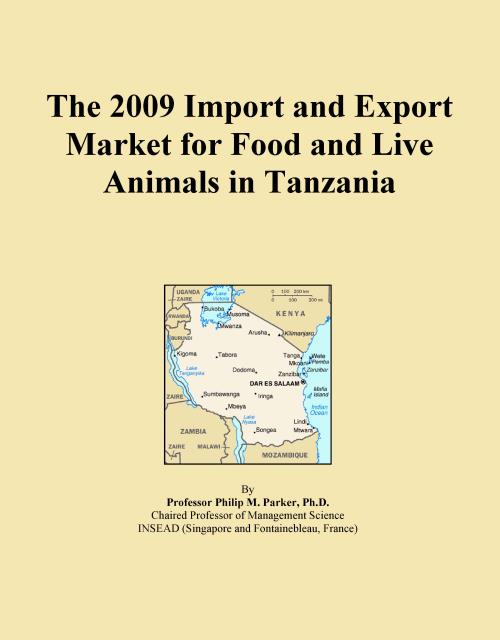 The 2009 Import and Export Market for Food and Live Animals in Tanzania - Product Image