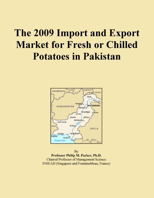 The 2009 Import and Export Market for Fresh or Chilled Potatoes in Pakistan - Product Image