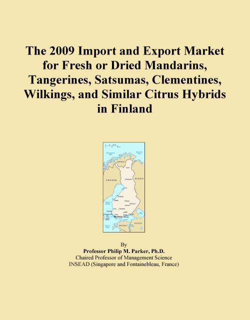 The 2009 Import and Export Market for Fresh or Dried Mandarins, Tangerines, Satsumas, Clementines, Wilkings, and Similar Citrus Hybrids in Finland - Product Image