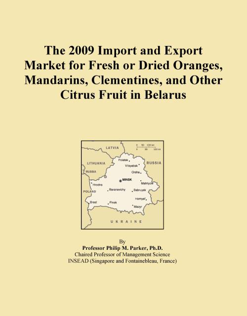 The 2009 Import and Export Market for Fresh or Dried Oranges, Mandarins, Clementines, and Other Citrus Fruit in Belarus - Product Image