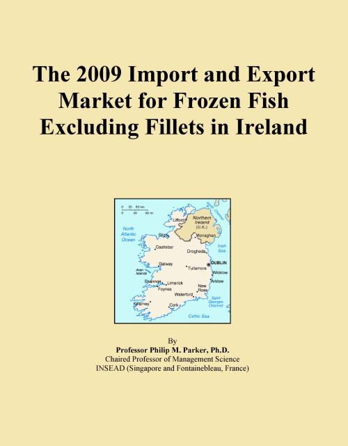 The 2009 Import and Export Market for Frozen Fish Excluding Fillets in Ireland - Product Image