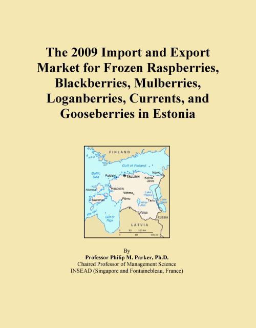 The 2009 Import and Export Market for Frozen Raspberries, Blackberries, Mulberries, Loganberries, Currents, and Gooseberries in Estonia - Product Image