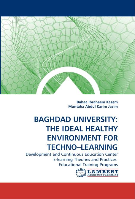 BAGHDAD UNIVERSITY: THE IDEAL HEALTHY ENVIRONMENT FOR TECHNO–LEARNING. Edition No. 1 - Product Image