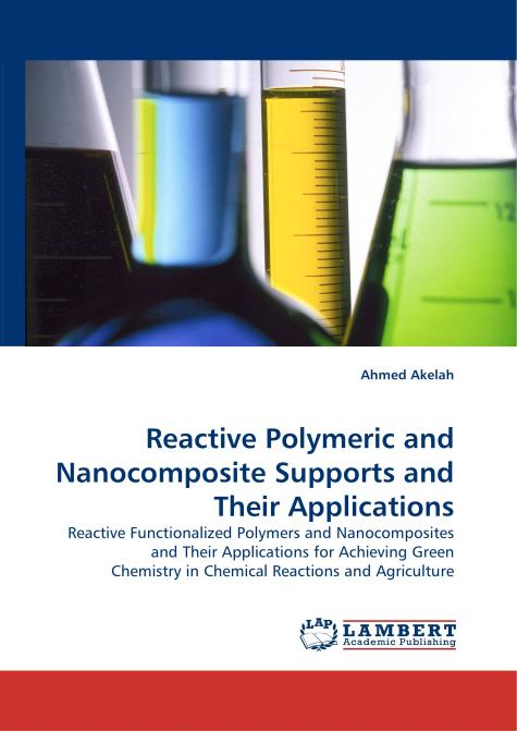 Reactive Polymeric and Nanocomposite Supports and Their Applications. Edition No. 1 - Product Image