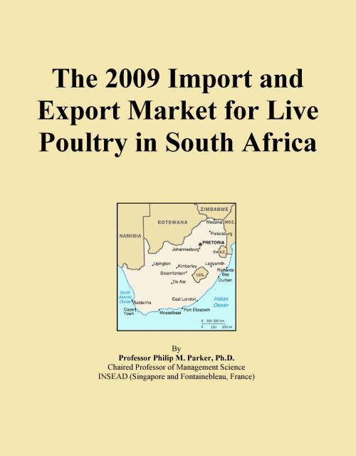 The 2009 Import and Export Market for Live Poultry in South Africa - Product Image
