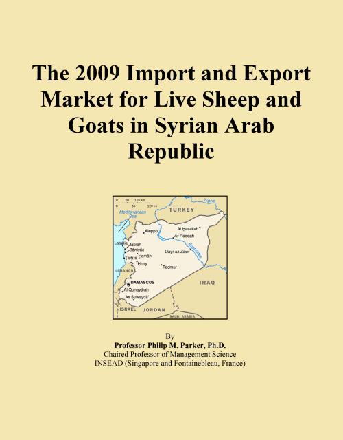 The 2009 Import and Export Market for Live Sheep and Goats in Syrian Arab Republic - Product Image