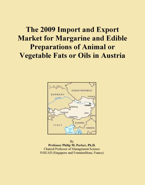 The 2009 Import and Export Market for Margarine and Edible Preparations of Animal or Vegetable Fats or Oils in Austria - Product Image