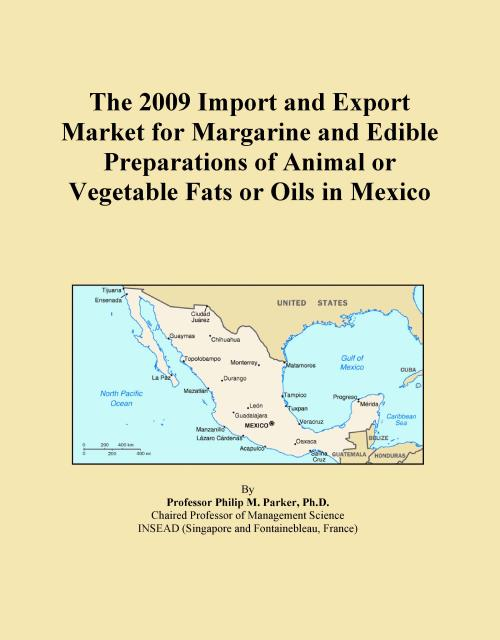 The 2009 Import and Export Market for Margarine and Edible Preparations of Animal or Vegetable Fats or Oils in Mexico - Product Image