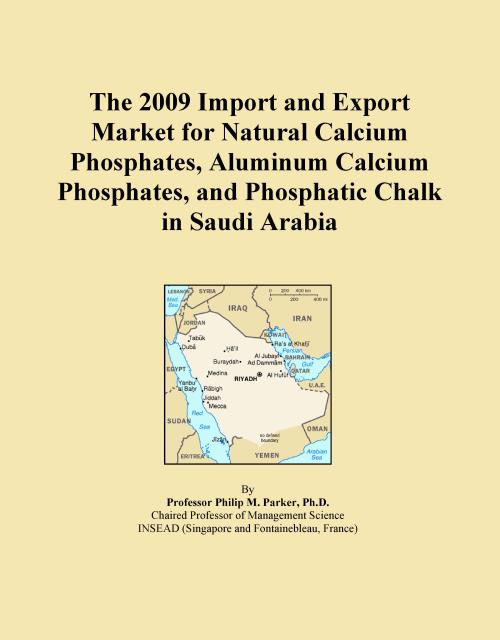 The 2009 Import and Export Market for Natural Calcium Phosphates, Aluminum Calcium Phosphates, and Phosphatic Chalk in Saudi Arabia - Product Image
