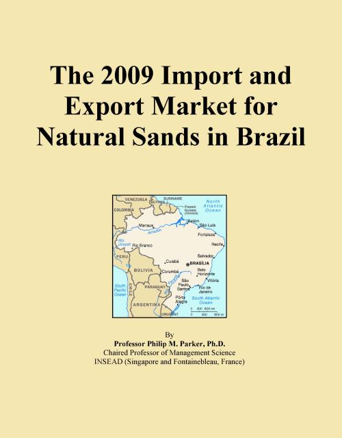 The 2009 Import and Export Market for Natural Sands in Brazil - Product Image