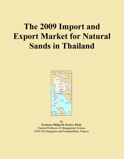 The 2009 Import and Export Market for Natural Sands in Thailand - Product Image