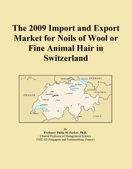 The 2009 Import and Export Market for Noils of Wool or Fine Animal Hair in Switzerland - Product Image