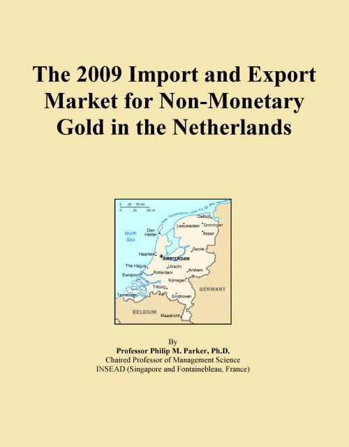 The 2009 Import and Export Market for Non-Monetary Gold in the Netherlands - Product Image