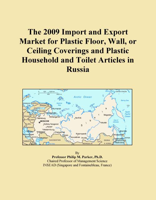 The 2009 Import and Export Market for Plastic Floor, Wall, or Ceiling Coverings and Plastic Household and Toilet Articles in Russia - Product Image