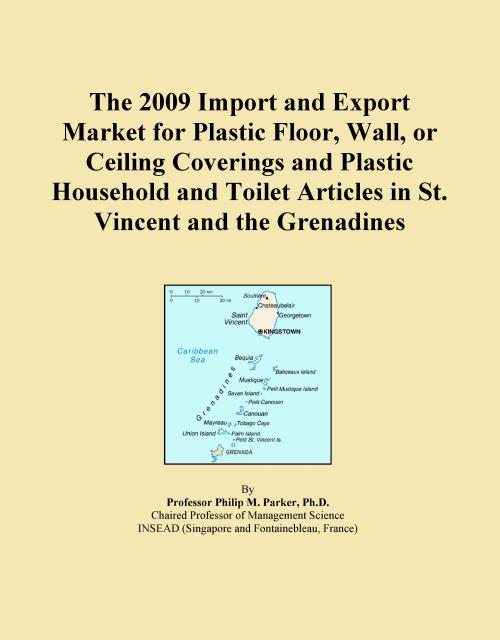 The 2009 Import and Export Market for Plastic Floor, Wall, or Ceiling Coverings and Plastic Household and Toilet Articles in St. Vincent and the Grenadines - Product Image