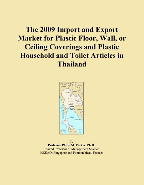 The 2009 Import and Export Market for Plastic Floor, Wall, or Ceiling Coverings and Plastic Household and Toilet Articles in Thailand - Product Image