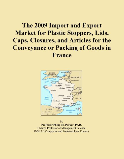 The 2009 Import and Export Market for Plastic Stoppers, Lids, Caps, Closures, and Articles for the Conveyance or Packing of Goods in France - Product Image
