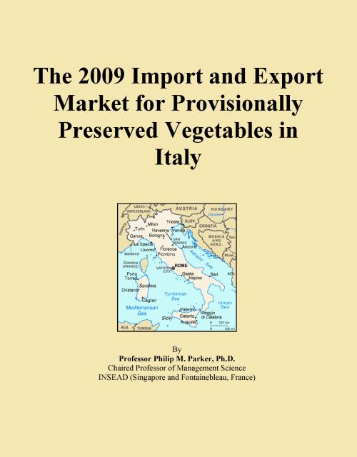 The 2009 Import and Export Market for Provisionally Preserved Vegetables in Italy - Product Image