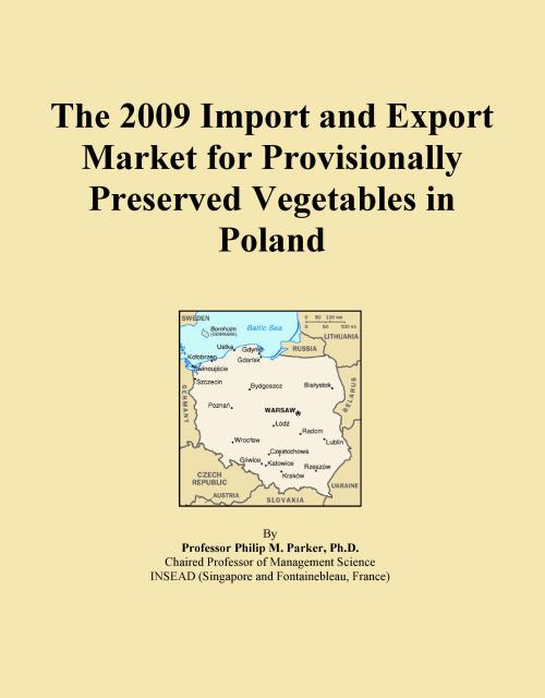 The 2009 Import and Export Market for Provisionally Preserved Vegetables in Poland - Product Image